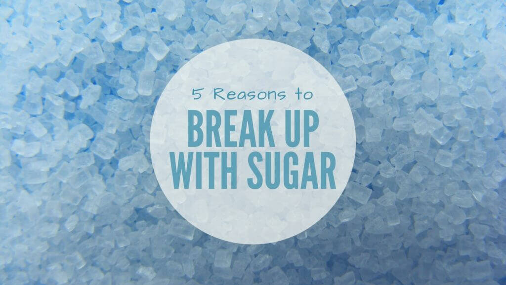 5 Reasons You Should Break Up With Sugar